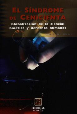 SINDROME DE CENICIENTA, EL. GLOBALIZACION DE LA CIENCIA BIOETICA Y DERECHOS HUMANOS