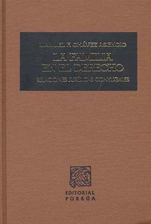 FAMILIA EN EL DERECHO. RELACIONES JURIDICAS CONYUGALES / 7 ED. / PD.