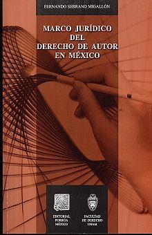 MARCO JURIDICO DEL DERECHO DE AUTOR EN MEXICO / 2 ED.
