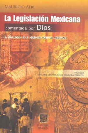 LEGISLACION MEXICANA, LA. COMENTADA POR DIOS