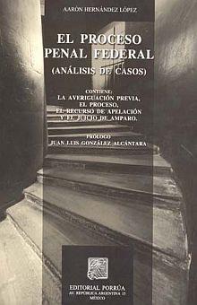 PROCESO PENAL FEDERAL, EL. ANALISIS DE CASOS / 6 ED.