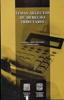 TEMAS SELECTOS DE DERECHO TRIBUTARIO