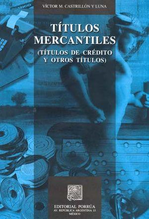 TITULOS MERCANTILES. TITULOS DE CREDITO Y OTROS TITULOS / 2 ED.