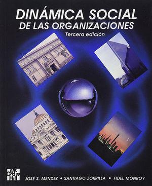 DINAMICA SOCIAL DE LAS ORGANIZACIONES / 3 ED.