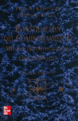 INVESTIGACION DEL COMPORTAMIENTO. METODOS DE INVESTIGACION EN CIENCIAS SOCIALES / 4 ED.
