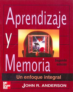 APRENDIZAJE Y MEMORIA. UN ENFOQUE INTEGRAL / 2 ED.