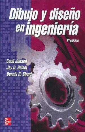 DIBUJO Y DISEÑO EN INGENIERIA / 6 ED.