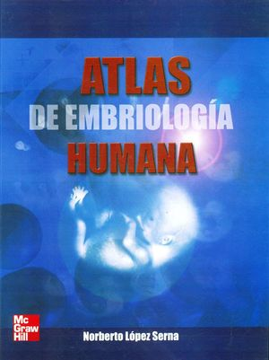ATLAS DE EMBRIOLOGIA HUMANA / PD.