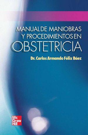 MANUAL DE MANIOBRAS Y PROCEDIMIENTOS EN OBSTETRICIA