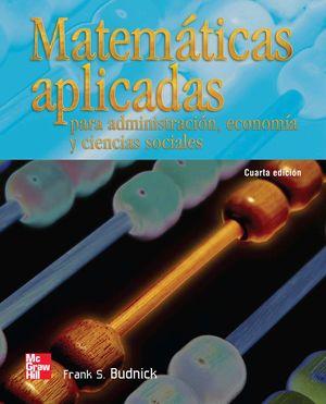 MATEMATICAS APLICADAS PARA ADMINISTRACION ECONOMIA Y CIENCIAS SOCIALES / 4 ED.