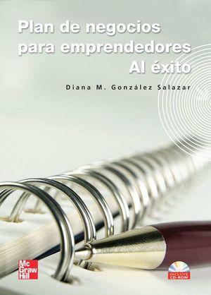 PLAN DE NEGOCIOS PARA EMPRENDEDORES AL EXITO (INCLUYE CD ROM)