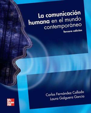 COMUNICACION HUMANA EN EL MUNDO CONTEMPORANEO, LA / 3 ED.