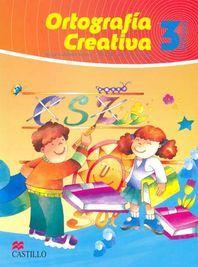ORTOGRAFIA CREATIVA 3. PRIMARIA / 2 ED.