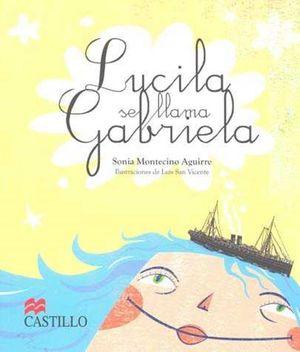 LUCILA SE LLAMA GABRIELA