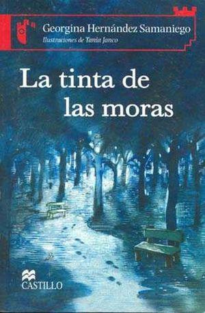 TINTA DE LAS MORAS, LA / 2 ED.