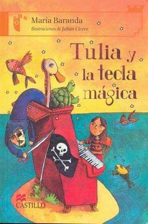 TULIA Y LA TECLA MAGICA / 2 ED.