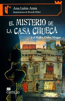 MISTERIO DE LA CASA CHUECA, EL. Y EL BULTO COLOR MUGRE / 2 ED.