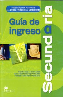 GUIA DE INGRESO A SECUNDARIA. INCLUYE EJERCICIOS Y EVALUACIONES TIPO ENLACE Y OLIMPIADA DEL CONOCIMIENTO PRIMARIA