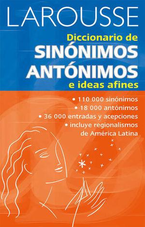 LAROUSSE DICCIONARIO DE SINONIMOS ANTONIMOS E IDEAS AFINES