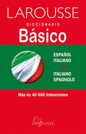 LAROUSSE DICCIONARIO BASICO ESPAÑOL ITALIANO / ITALIANO SPAGNOLO
