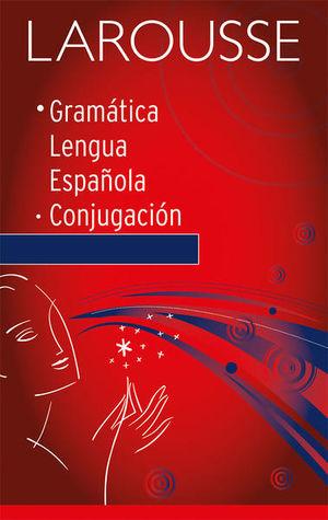 LAROUSSE GRAMATICA DE LA LENGUA ESPAÑOLA Y CONJUGACION