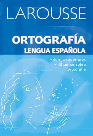 LAROUSSE ORTOGRAFIA LENGUA ESPAÑOLA