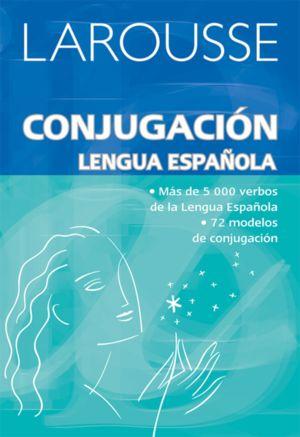 LAROUSSE CONJUGACION LENGUA ESPAÑOLA