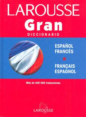 LAROUSSE GRAN DICCIONARIO ESPAÑOL-FRANCES FRANCAIS-ESPAGNOL / 2 ED. / PD.
