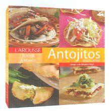 LAROUSSE ANTOJITOS MEXICANOS / PD.