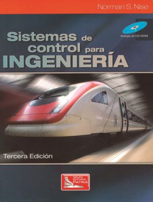SISTEMAS DE CONTROL PARA INGENIERIA / 3 ED. (INCLUYE CD ROM)