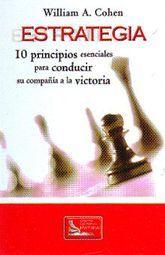 ESTRATEGIA. 10 PRINCIPIOS ESENCIALES PARA CONDUCIR SU COMPAÑIA A LA VICTORIA