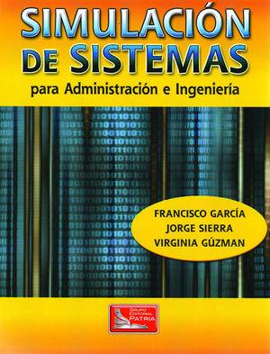 SIMULACION DE SISTEMAS PARA ADMINISTRACION E INGENIERIA