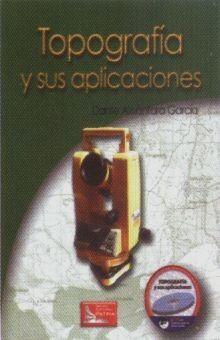 TOPOGRAFIA Y SUS APLICACIONES (INCLUYE CD)