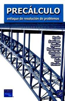 PRECALCULO. ENFOQUE DE RESOLUCION DE PROBLEMAS (INCLUYE CD)