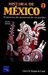 HISTORIA DE MEXICO I. EL PROCESO DE GESTACION DE UN PUEBLO BACHILLERATO / 5 ED.