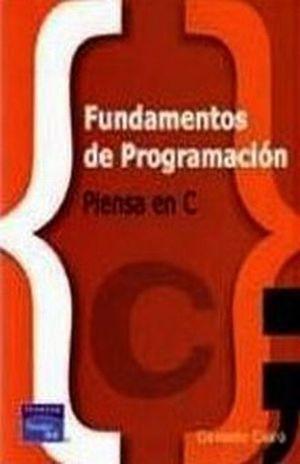 FUNDAMENTOS DE PROGRAMACION. PIENSA EN C