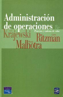 ADMINISTRACION DE OPERACIONES. PROCESOS Y CADENAS DE VALOR / 8 ED. (INCLUYE CD)