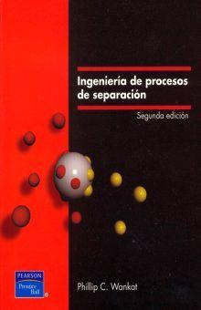 INGENIERIA DE PROCESOS DE SEPARACION / 2 ED.