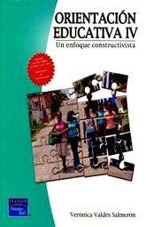 ORIENTACION EDUCATIVA IV. UN ENFOQUE CONSTRUCTIVISTA BACHILLERATO