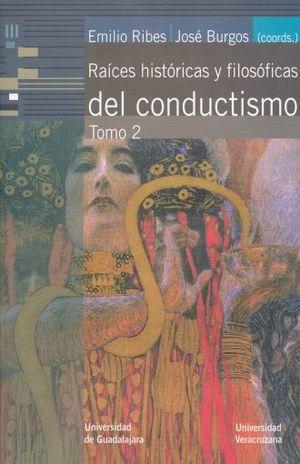 RAICES HISTORICAS Y FILOSOFICAS DEL CONDUCTISMO / TOMO 2