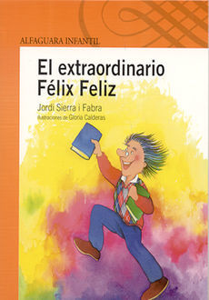 EXTRAORDINARIO FELIX FELIZ, EL