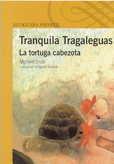 TRANQUILA TRAGALENGUAS. LA TORTUGA CABEZOTA