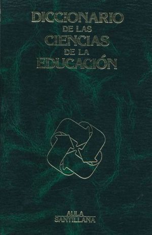 DICCIONARIO DE LAS CIENCIAS DE LA EDUCACION / PD. (INCLUYE CD)