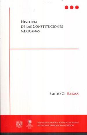 HISTORIA DE LAS CONSTITUCIONES MEXICANAS / 3 ED.