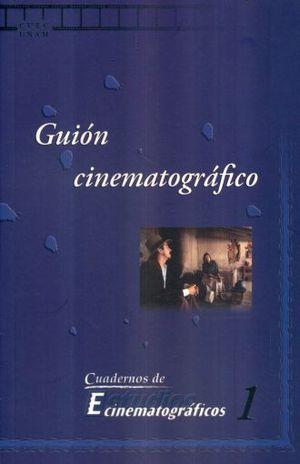 GUION CINEMATOGRAFICO / CUADERNOS DE ESTUDIOS CINEMATOGAFICOS 1