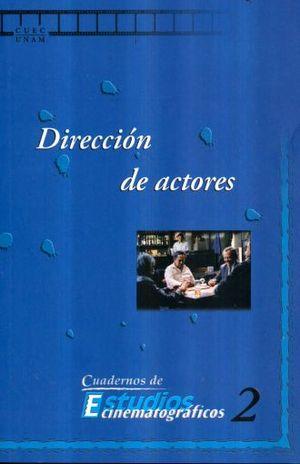 DIRECCION DE ACTORES / CUADERNOS DE ESTUDIOS CINEMATOGRAFICOS