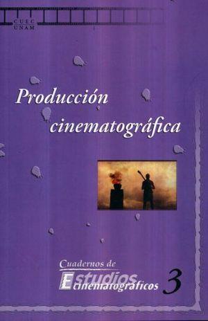 PRODUCCION CINEMATOGRAFICA / CUADERNOS DE ESTUDIOS CINEMATOGRAFICOS