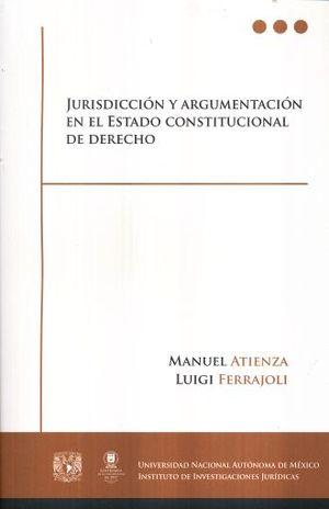 JURISDICCION Y ARGUMENTACION EN EL ESTADO CONSTITUCIONAL DE DERECHO