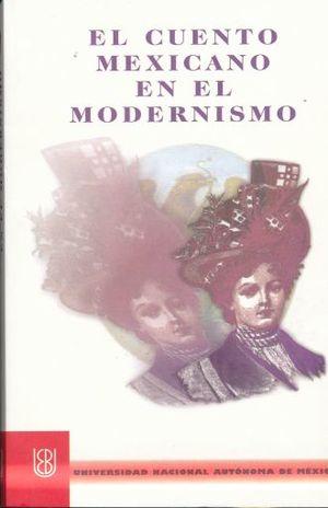 CUENTO MEXICANO EN EL MODERNISMO, EL / ANTOLOGIA