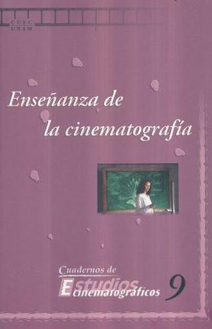 ENSEÑANZA DE LA CINEMATOGRAFIA / CUADERNOS DE ESTUDIOS CINEMATOGRAFICOS
